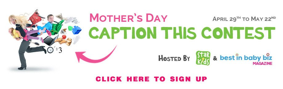 Star Kids Products - Mother's Day Caption This Contest