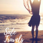 Safe Travels: Three Tips on Making Travel With Your Kids Safe and Fun