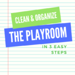 Keeping The Playroom Organized in Three Easy Steps