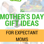 10 Mother's Day Gift Ideas for Expectant Moms